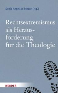 Strube, Sonja Angelika (Hrsg.) Rechtsextremismus als Herausforderung für die Theologie