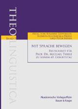 Mit Sprache bewegen. Festschrift für Prof. Dr. Michael Thiele zu seinem 65. Geburtstag